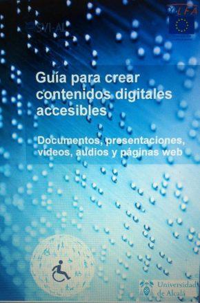 Guía para crear contenidos digitales accesibles. Documentos, presentaciones, vídeos, audios y páginasweb.
