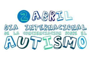 Día Mundial de la Concienciación sobre elAutismo